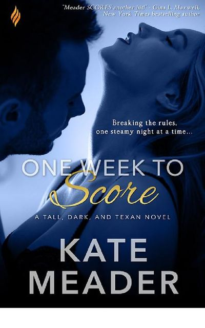 One Week to Score (Tall, Dark, and Texan), Kate Meader