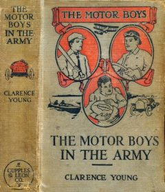 The Motor Boys in the Army; or, Ned, Bob and Jerry as Volunteers, Clarence Young