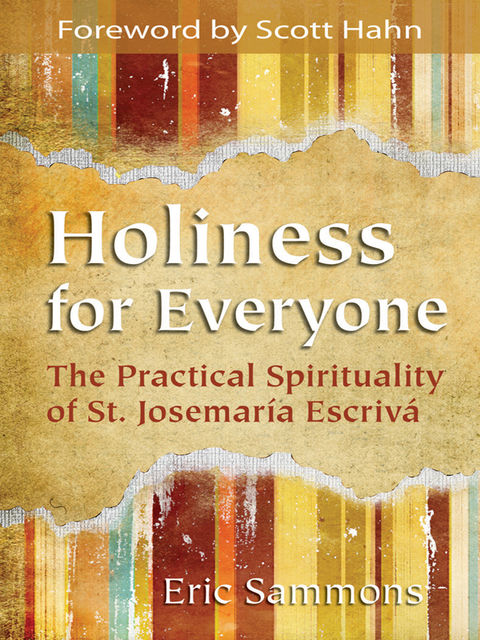 Holiness for Everyone, Eric Sammons