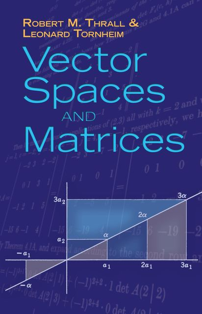 Vector Spaces and Matrices, Leonard Tornheim, Robert M.Thrall