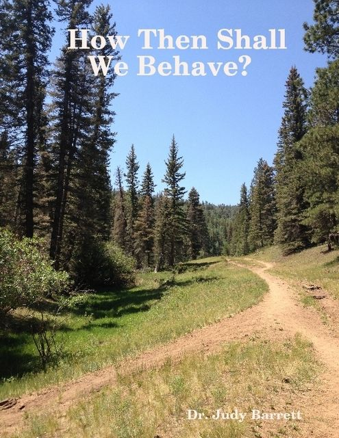 How Then Shall We Behave?, Judy Barrett