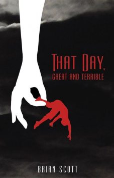 That Day, Great and Terrible, Brian Scott