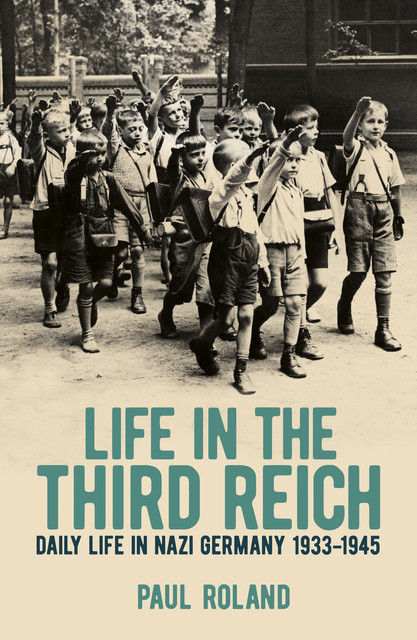 Life in the Third Reich, Paul Roland