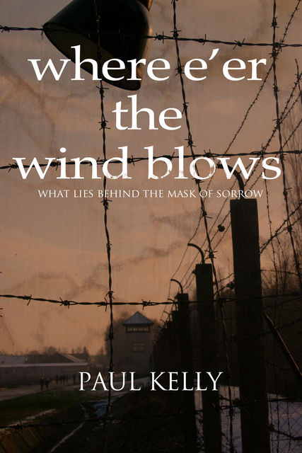 Where E'er the Wind Blows, Paul Kelly