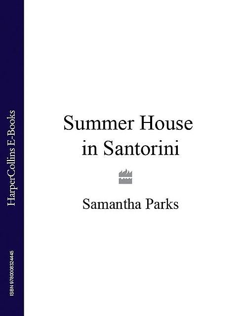 The Summer House in Santorini, Samantha Parks