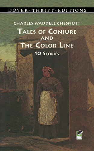 Tales of Conjure and The Color Line, Charles Waddell Chesnutt
