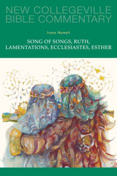 Song of Songs, Ruth, Lamentations, Ecclesiastes, Esther, Irene Nowell