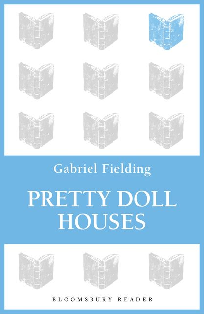Pretty Doll Houses, Gabriel Fielding