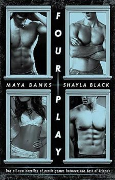 Four Play, Banks, Black, Shayla, Maya