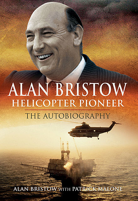 Alan Bristow: Helicopter Pioneer, Alan Bristow