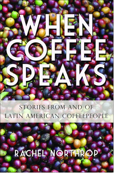 When Coffee Speaks, Rachel Northrop