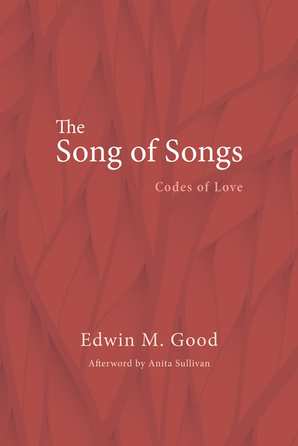 The Song of Songs, Edwin Good