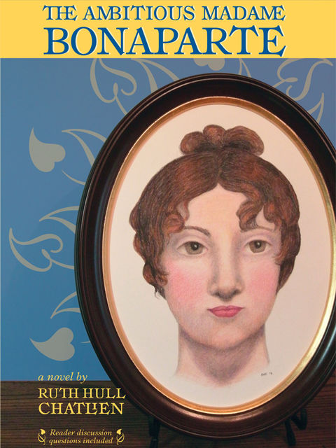 The Ambitious Madame Bonaparte, Ruth Hull Chatlien