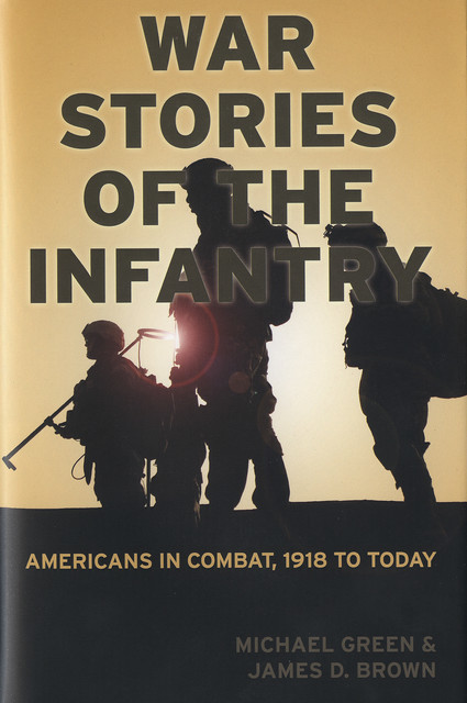War Stories of the Infantry, James Brown, Michael Green