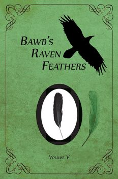 BawB's Raven Feathers Volume V: Reflections on the simple things in life, Robert Chomany
