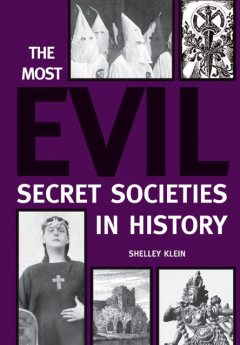The Most Evil Secret Societies in History, Shelley Klein