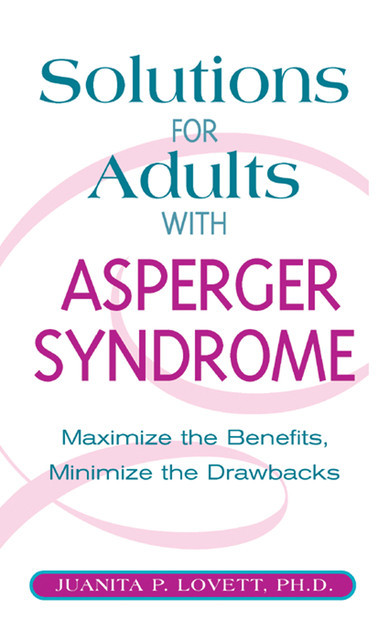 Solutions for Adults with Asperger's Syndrome, Juanita P. Lovett