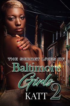 The Secret Lives of Baltimore Girls 2, Katt