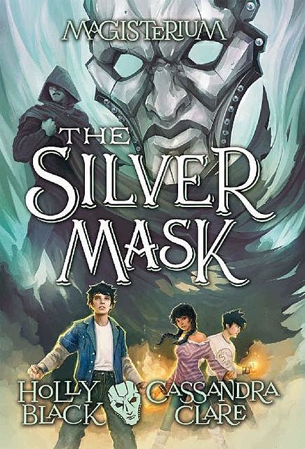 The Silver Mask, Cassandra Clare, Holly Black