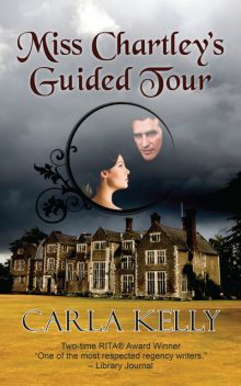 Miss Chartley's Guided Tour, Carla Kelly