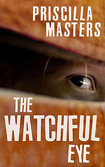 The Watchful Eye, Priscilla Masters