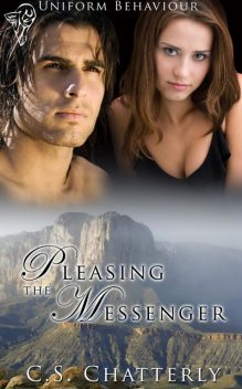 Pleasing the Messenger, C.S.Chatterly