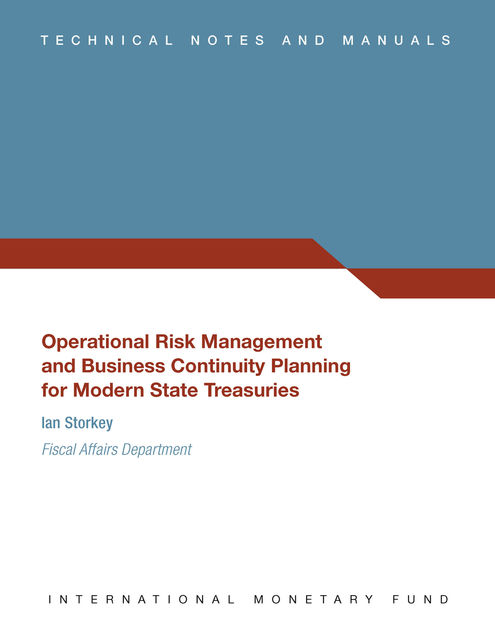 Operational Risk Management and Business Continuity Planning for Modern State Treasuries, International Monetary Fund