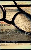How to Study and Teaching How to Study, Frank M.McMurry