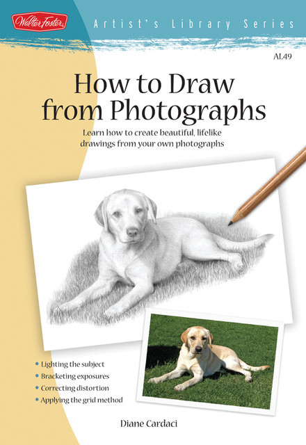 How to Draw from Photographs, Diane Cardaci