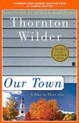 A Teacher's Guide to Our Town, Thornton Wilder, Amy Jurskis