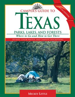 Camper's Guide to Texas Parks, Lakes, and Forests, Mickey Little