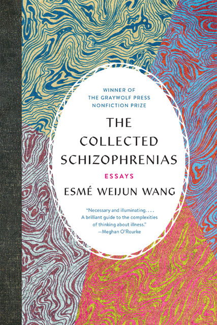 The Collected Schizophrenias, Esmé Weijun Wang
