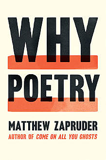 Why Poetry, Matthew Zapruder