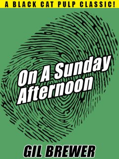 On a Sunday Afternoon, Gil Brewer