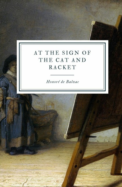 At the Sign of the Cat and Racket, Honoré de Balzac