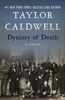 Dynasty of Death, Taylor Caldwell