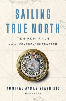 Sailing True North, USN, Admiral James Stavridis
