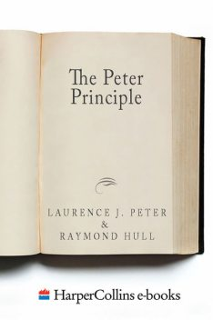 The Peter Principle – Why Things Always Go Wrong, Laurence J.Peter, Raymond Hull