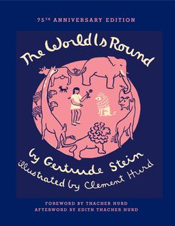 The World Is Round, Gertrude Stein, Clement Hurd, Thacher Hurd
