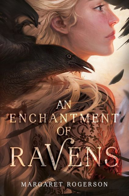An Enchantment of Ravens, Margaret Rogerson