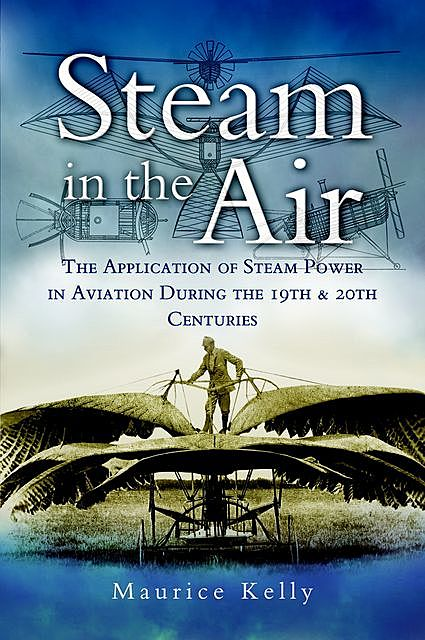 Steam in the Air, Maurice Kelly