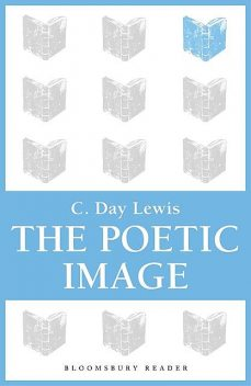 The Poetic Image, C.Day Lewis