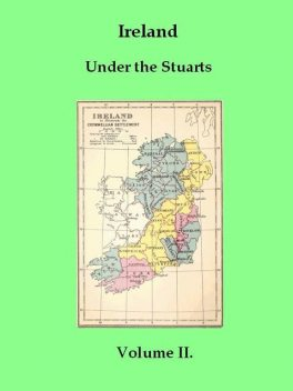 Ireland under the Stuarts and during the Interregnum, Vol. II (of 3), 1642–1660, Richard Bagwell