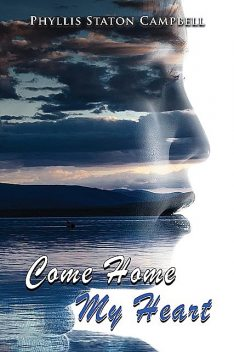 Come Home My Heart, Phyllis Campbell