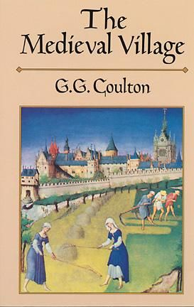 The Medieval Village, G.G.Coulton