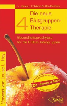 Die neue 4-Blutgruppen-Therapie, Allan Richards, James L. D'Adamo