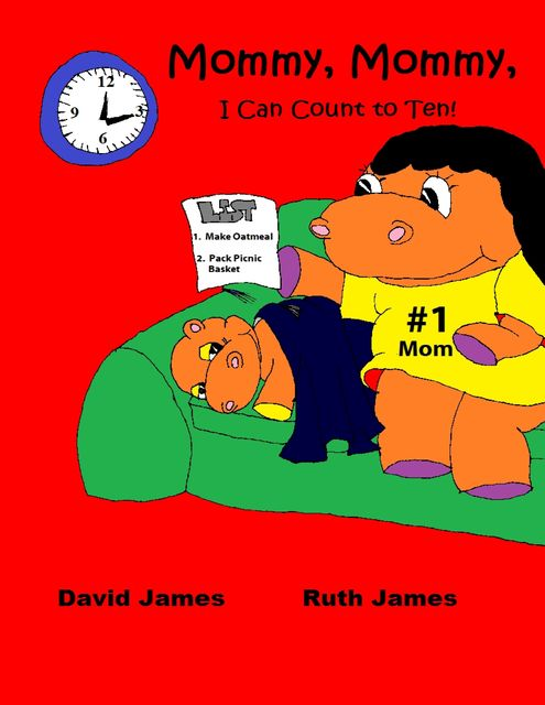 Mommy, Mommy, I Can Count to Ten!, David James, Ruth James