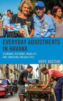 Everyday Adjustments in Havana, Hope Bastian Martínez