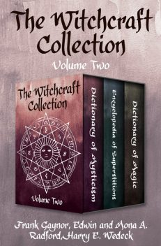The Witchcraft Collection Volume Two, Harry E Wedeck, Frank Gaynor, Edwin Radford, Mona A. Radford