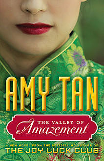 The Valley of Amazement, Amy Tan